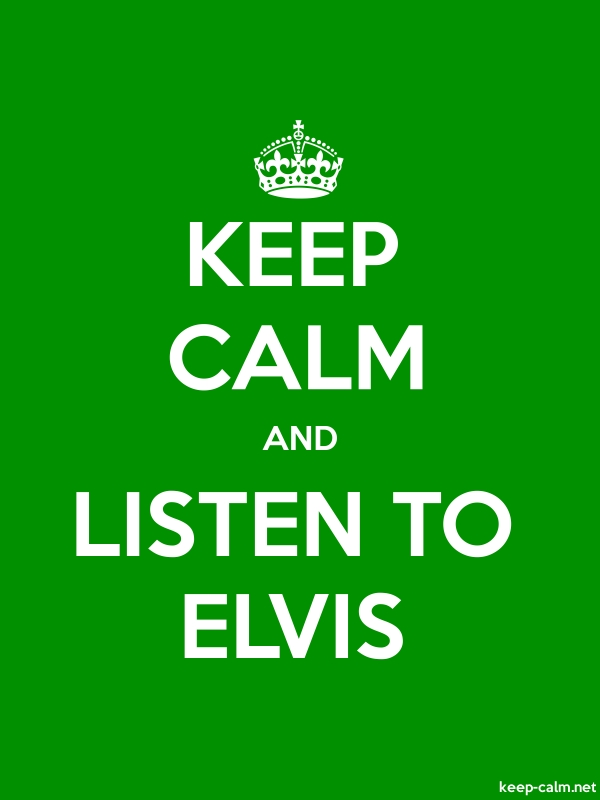 KEEP CALM AND LISTEN TO ELVIS - white/green - Default (600x800)