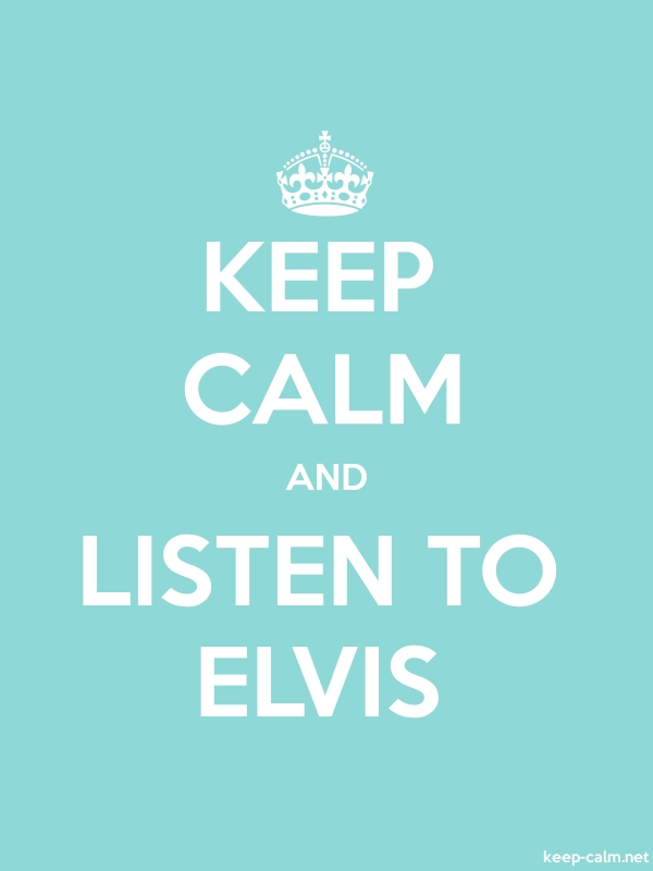 KEEP CALM AND LISTEN TO ELVIS - white/lightblue - Default (600x800)