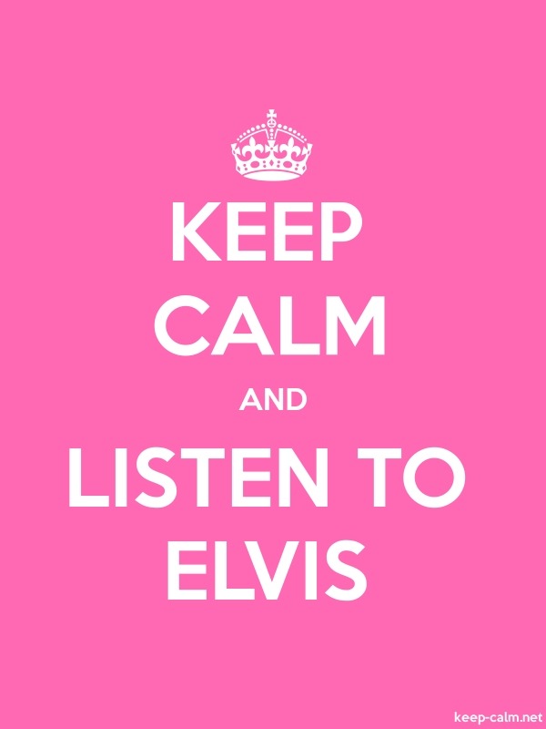 KEEP CALM AND LISTEN TO ELVIS - white/pink - Default (600x800)