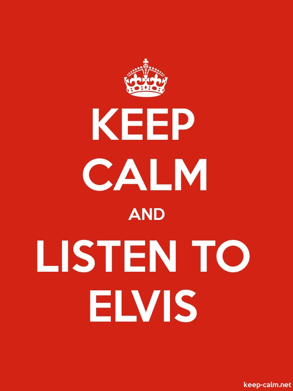 KEEP CALM AND LISTEN TO ELVIS - white/red - Default (600x800)
