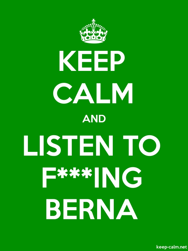KEEP CALM AND LISTEN TO F***ING BERNA - white/green - Default (600x800)