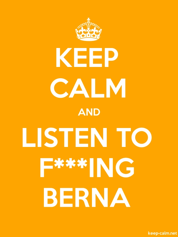 KEEP CALM AND LISTEN TO F***ING BERNA - white/orange - Default (600x800)