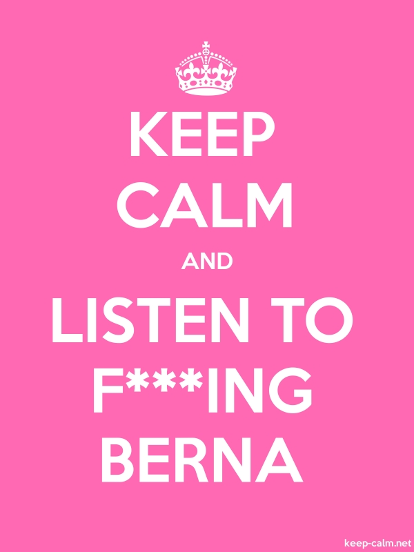 KEEP CALM AND LISTEN TO F***ING BERNA - white/pink - Default (600x800)
