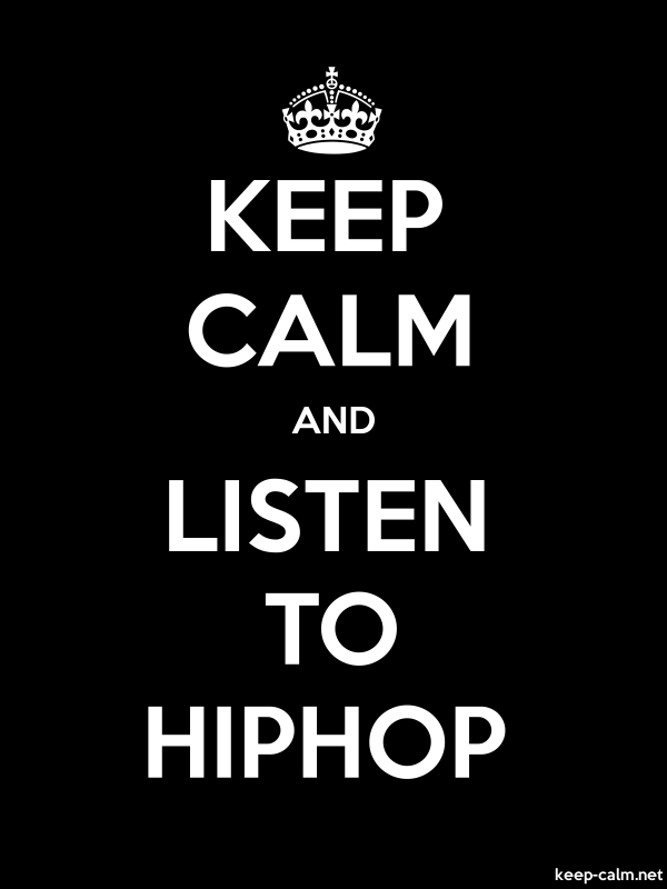 KEEP CALM AND LISTEN TO HIPHOP - white/black - Default (600x800)