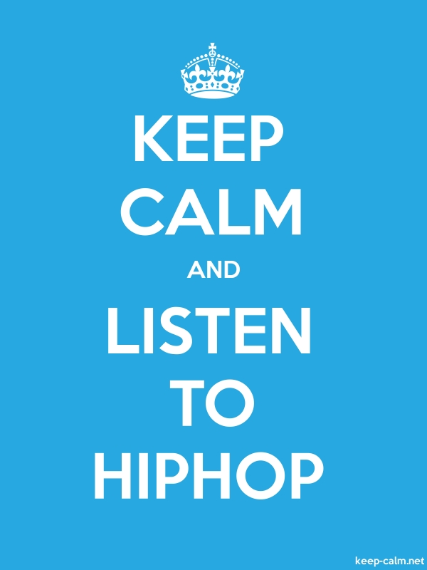 KEEP CALM AND LISTEN TO HIPHOP - white/blue - Default (600x800)