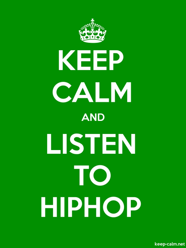 KEEP CALM AND LISTEN TO HIPHOP - white/green - Default (600x800)