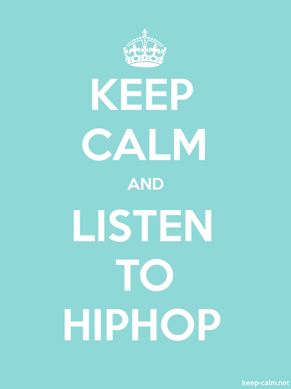 KEEP CALM AND LISTEN TO HIPHOP - white/lightblue - Default (600x800)
