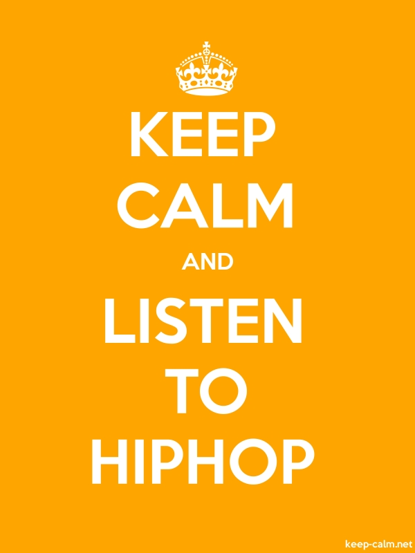KEEP CALM AND LISTEN TO HIPHOP - white/orange - Default (600x800)