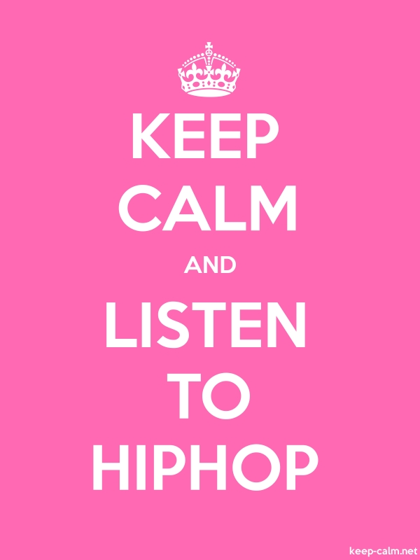 KEEP CALM AND LISTEN TO HIPHOP - white/pink - Default (600x800)