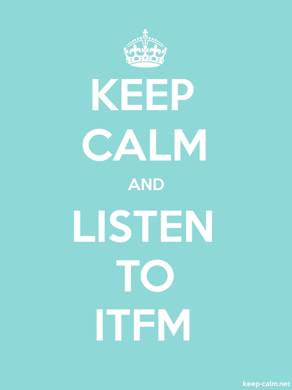 KEEP CALM AND LISTEN TO ITFM - white/lightblue - Default (600x800)