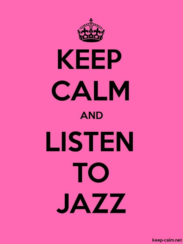 KEEP CALM AND LISTEN TO JAZZ - black/pink - Default (600x800)
