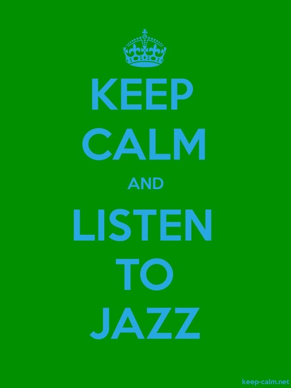 KEEP CALM AND LISTEN TO JAZZ - blue/green - Default (600x800)