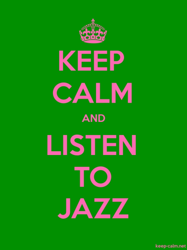 KEEP CALM AND LISTEN TO JAZZ - pink/green - Default (600x800)