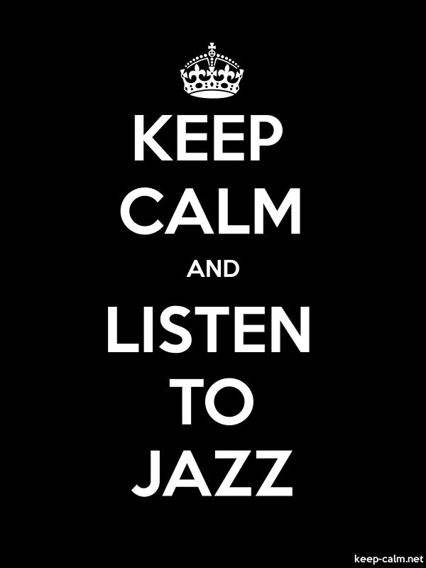KEEP CALM AND LISTEN TO JAZZ - white/black - Default (600x800)