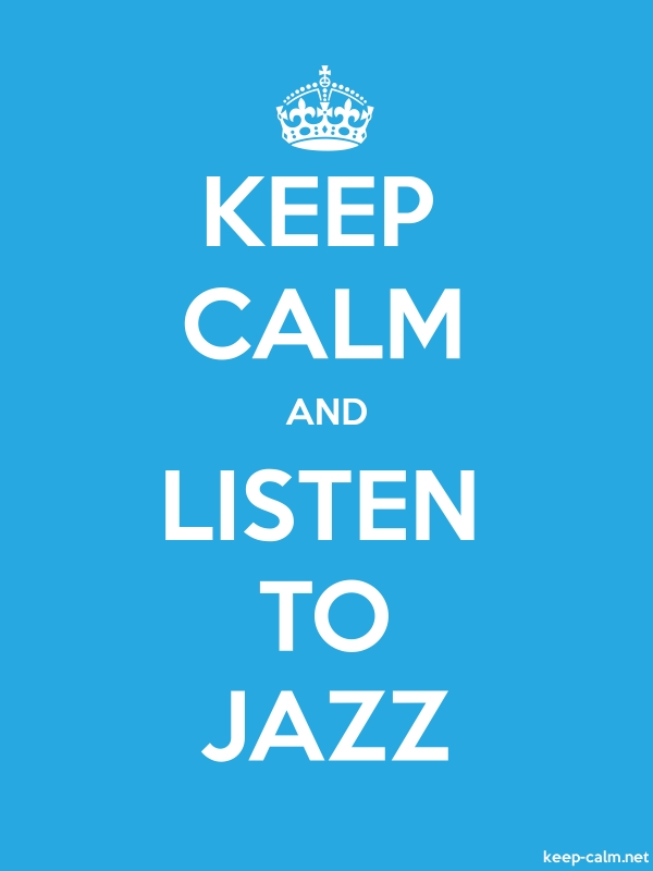 KEEP CALM AND LISTEN TO JAZZ - white/blue - Default (600x800)