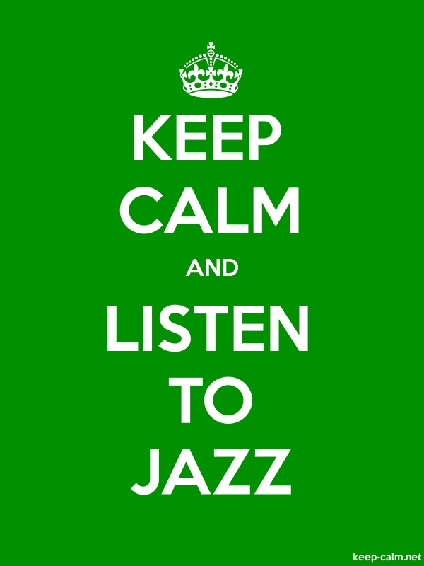 KEEP CALM AND LISTEN TO JAZZ - white/green - Default (600x800)