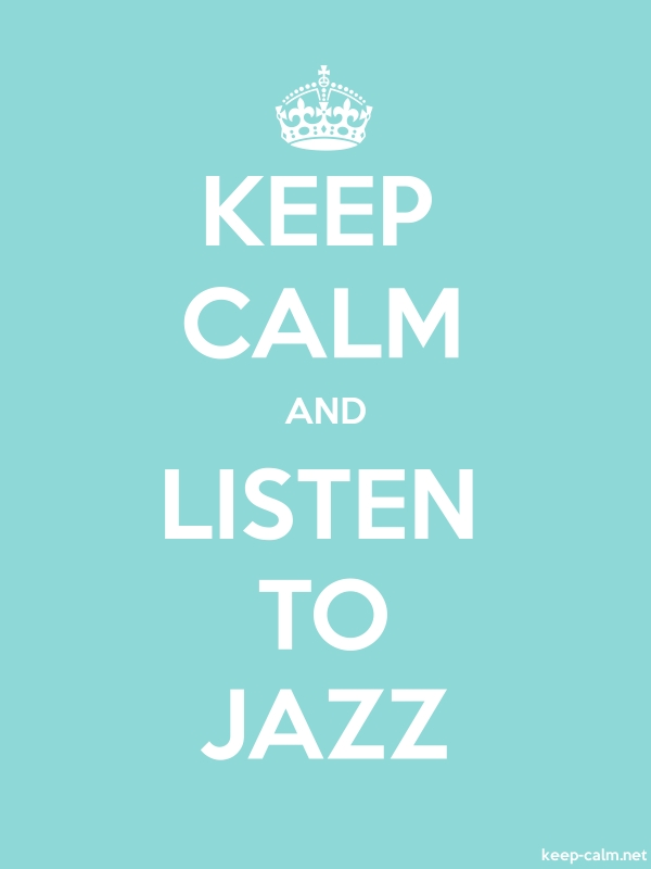 KEEP CALM AND LISTEN TO JAZZ - white/lightblue - Default (600x800)