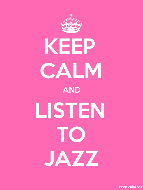 KEEP CALM AND LISTEN TO JAZZ - white/pink - Default (600x800)