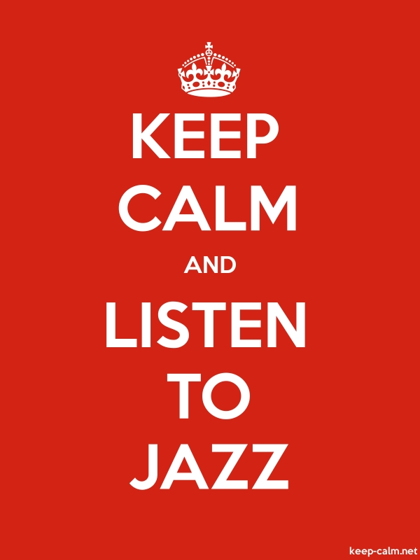 KEEP CALM AND LISTEN TO JAZZ - white/red - Default (600x800)
