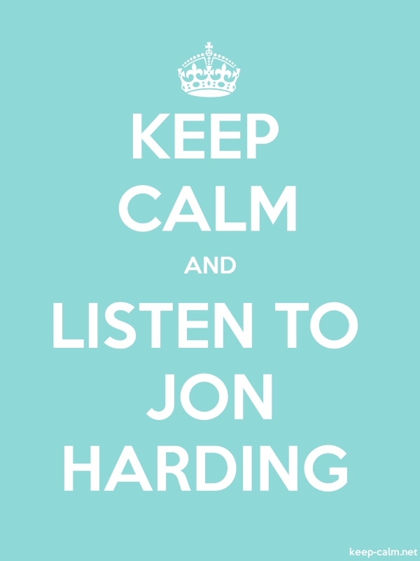 KEEP CALM AND LISTEN TO JON HARDING - white/lightblue - Default (600x800)