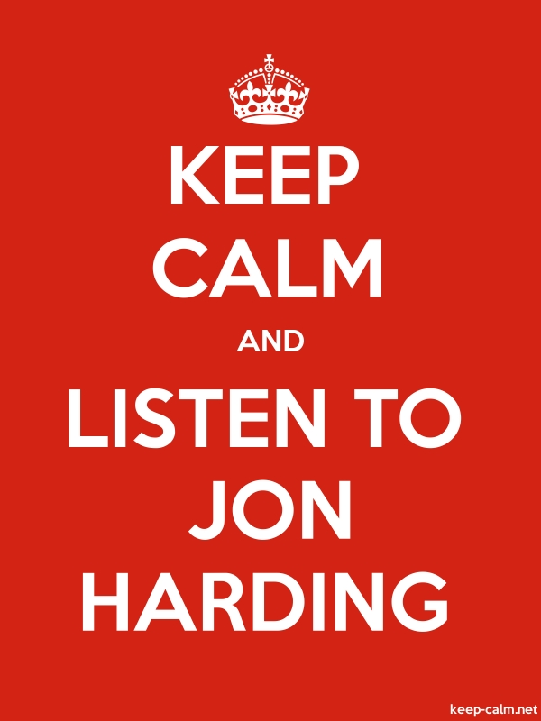 KEEP CALM AND LISTEN TO JON HARDING - white/red - Default (600x800)