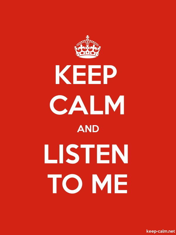KEEP CALM AND LISTEN TO ME - white/red - Default (600x800)