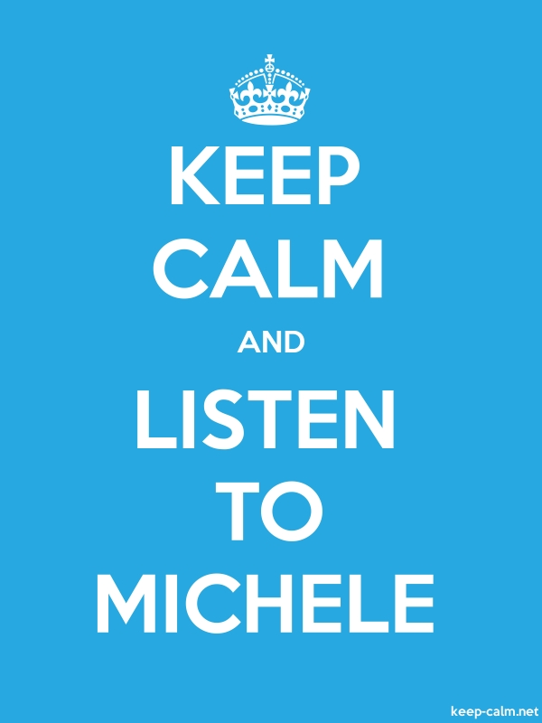 KEEP CALM AND LISTEN TO MICHELE - white/blue - Default (600x800)