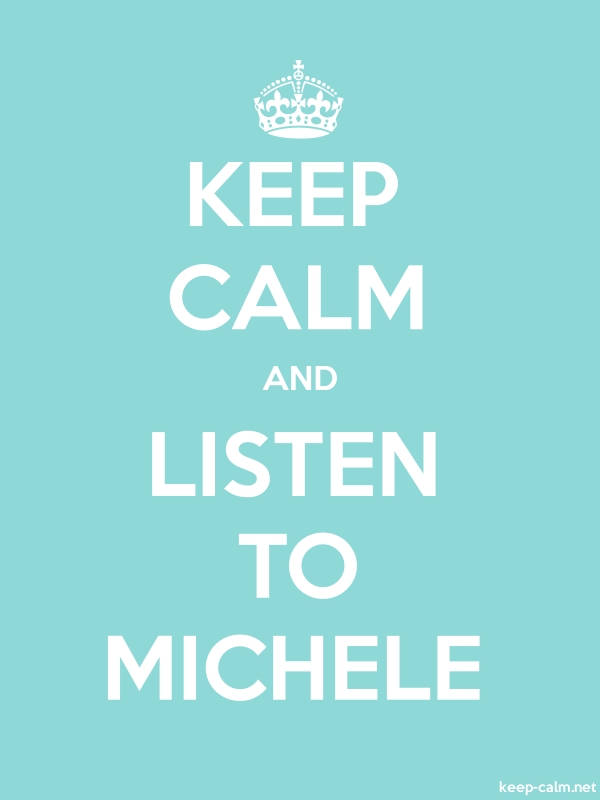 KEEP CALM AND LISTEN TO MICHELE - white/lightblue - Default (600x800)