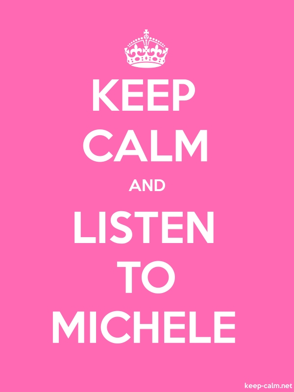 KEEP CALM AND LISTEN TO MICHELE - white/pink - Default (600x800)