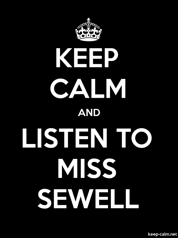 KEEP CALM AND LISTEN TO MISS SEWELL - white/black - Default (600x800)