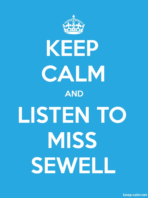 KEEP CALM AND LISTEN TO MISS SEWELL - white/blue - Default (600x800)