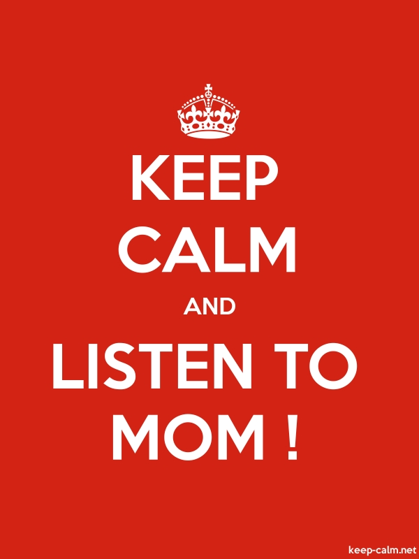 KEEP CALM AND LISTEN TO MOM ! - white/red - Default (600x800)