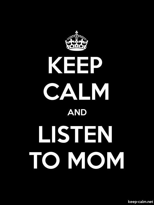 KEEP CALM AND LISTEN TO MOM - white/black - Default (600x800)