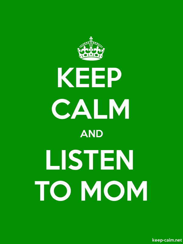 KEEP CALM AND LISTEN TO MOM - white/green - Default (600x800)