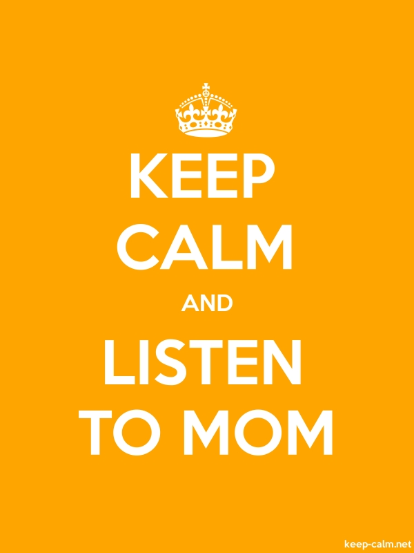 KEEP CALM AND LISTEN TO MOM - white/orange - Default (600x800)