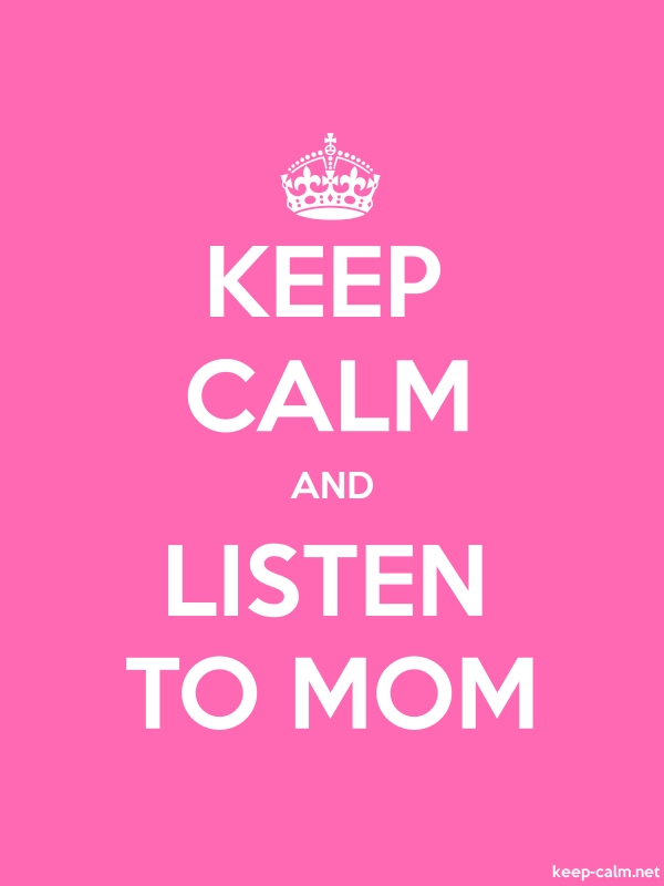KEEP CALM AND LISTEN TO MOM - white/pink - Default (600x800)