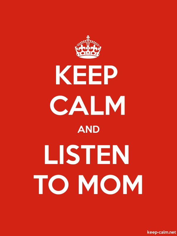 KEEP CALM AND LISTEN TO MOM - white/red - Default (600x800)