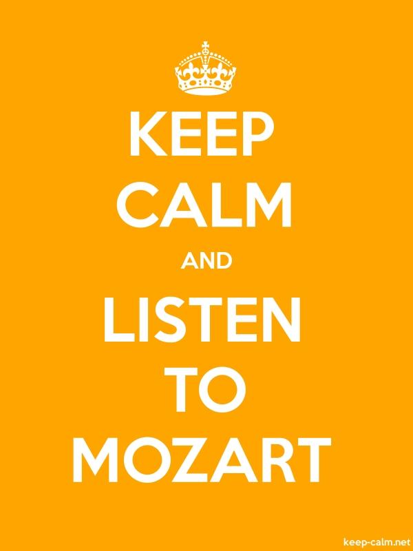 KEEP CALM AND LISTEN TO MOZART - white/orange - Default (600x800)