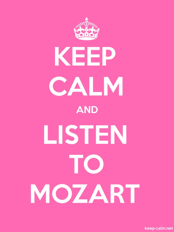 KEEP CALM AND LISTEN TO MOZART - white/pink - Default (600x800)