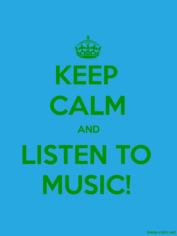 KEEP CALM AND LISTEN TO MUSIC - green/blue - Default (600x800)