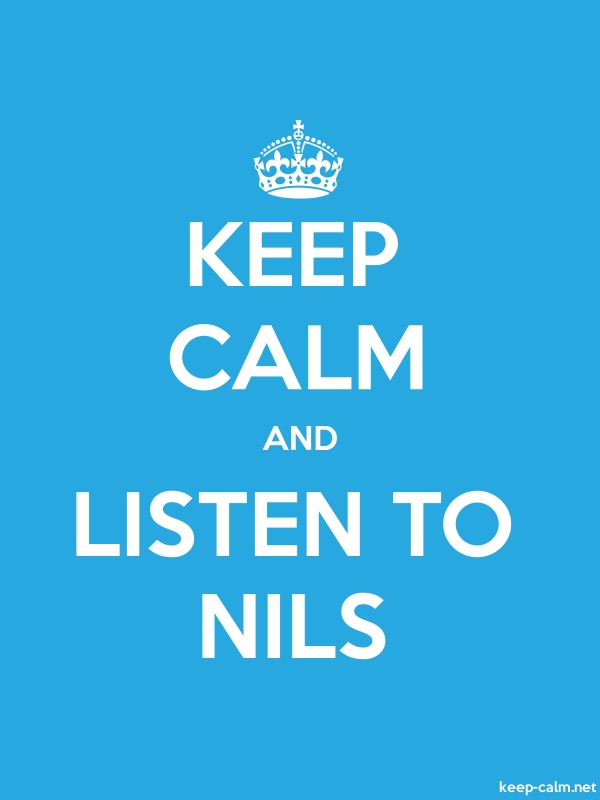 KEEP CALM AND LISTEN TO NILS - white/blue - Default (600x800)