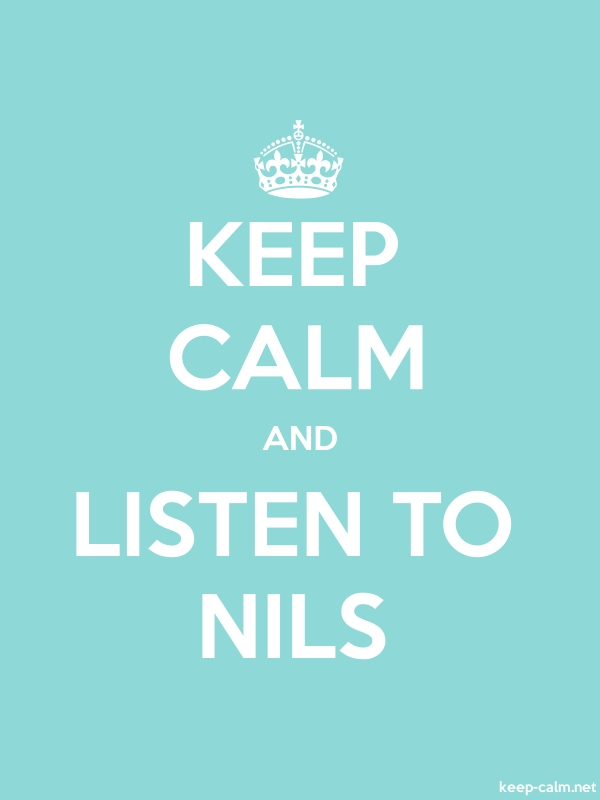 KEEP CALM AND LISTEN TO NILS - white/lightblue - Default (600x800)