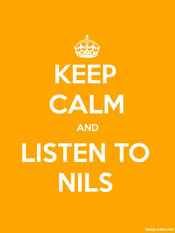 KEEP CALM AND LISTEN TO NILS - white/orange - Default (600x800)