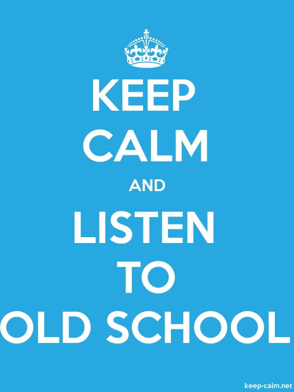KEEP CALM AND LISTEN TO OLD SCHOOL - white/blue - Default (600x800)