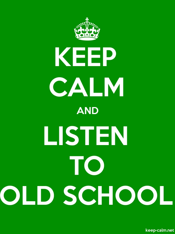 KEEP CALM AND LISTEN TO OLD SCHOOL - white/green - Default (600x800)