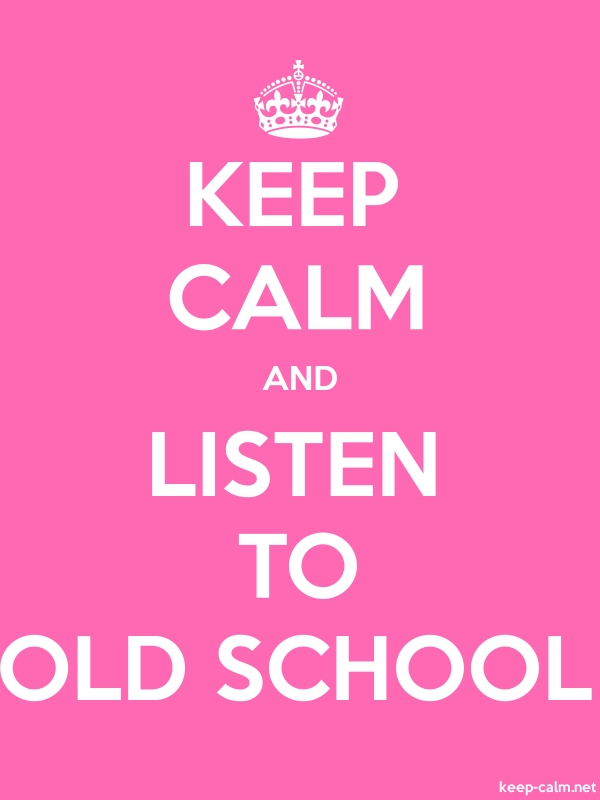 KEEP CALM AND LISTEN TO OLD SCHOOL - white/pink - Default (600x800)