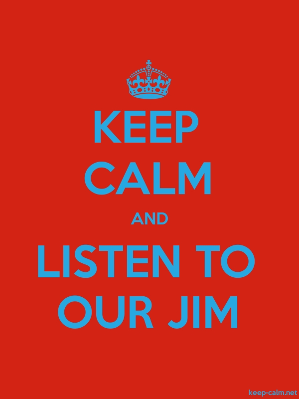 KEEP CALM AND LISTEN TO OUR JIM - blue/red - Default (600x800)