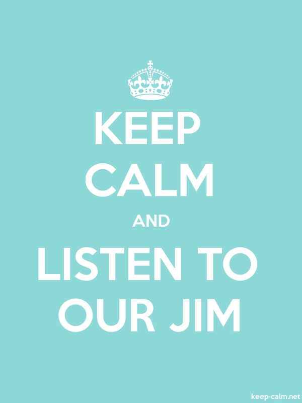 KEEP CALM AND LISTEN TO OUR JIM - white/lightblue - Default (600x800)