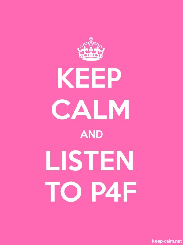 KEEP CALM AND LISTEN TO P4F - white/pink - Default (600x800)