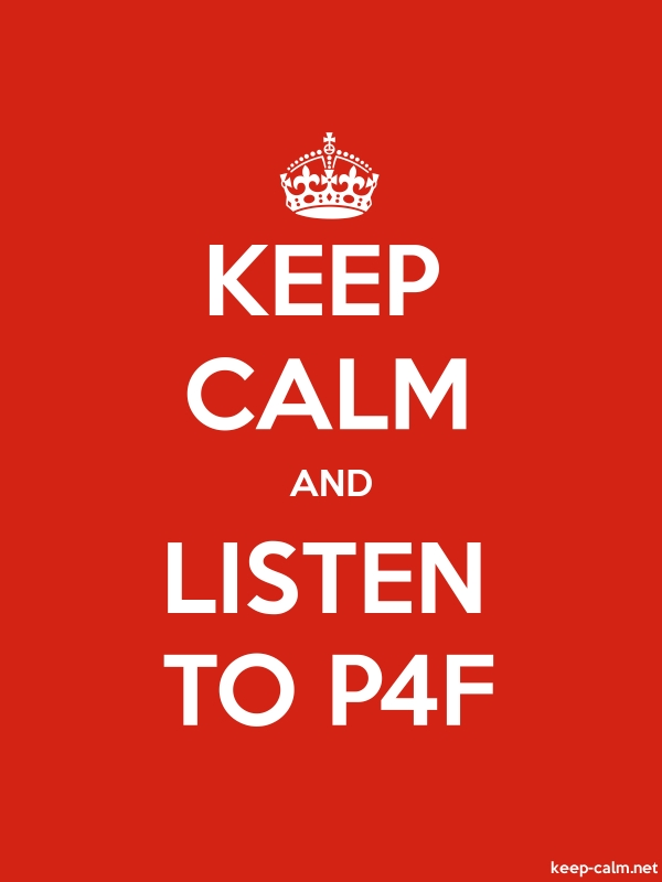 KEEP CALM AND LISTEN TO P4F - white/red - Default (600x800)